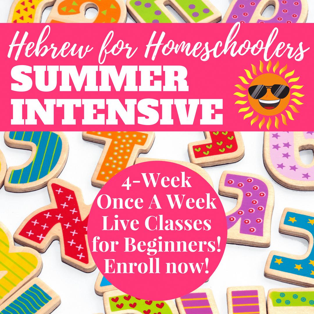 Hebrew For Homeschoolers 4 Week Summer Intensive