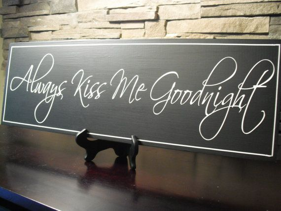 Always Kiss Me Goodnight Hand Painted Wood Sign 7x22 By Garosigns