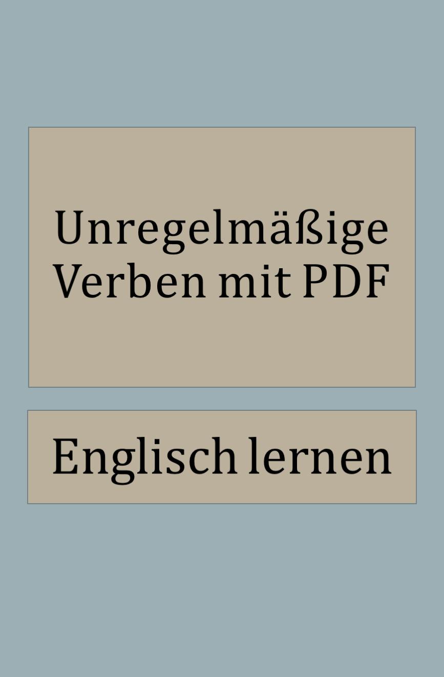 Unregelmassige Englische Verben Pdf Liste Drucken In 2020 Englische Verben Englische Grammatik Englisch Lernen Grammatik
