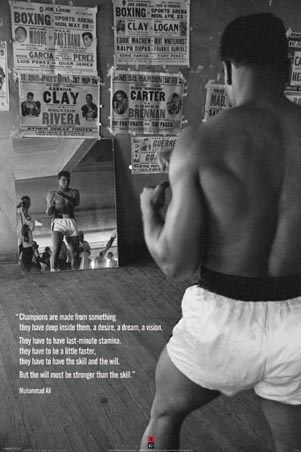 Champions are Made from Something - Muhammad Ali