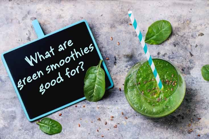 how are green smoothies good for you