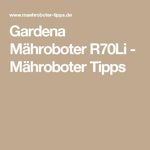 Gardena Mähroboter R70Li - Mähroboter Tipps
