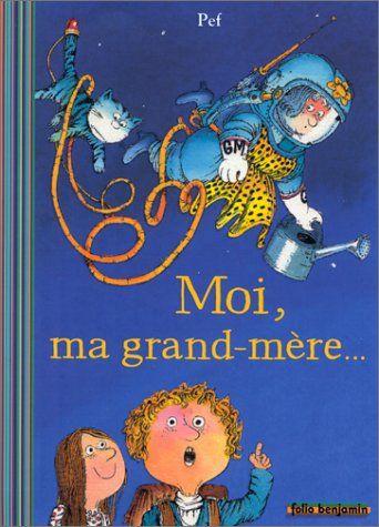Moi, ma grand-mère... de Pef Très bon apprentissage lecture - 5 euros et +