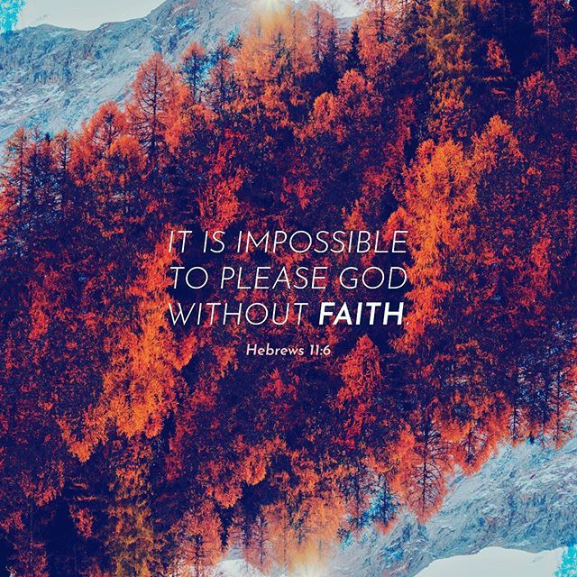 Theres no doubt about it Our faith pleases God and the