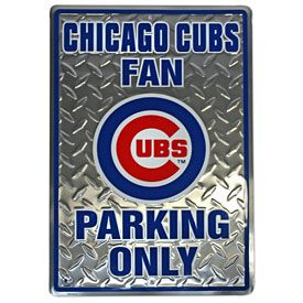 Cubs Fan Parking Only Sign