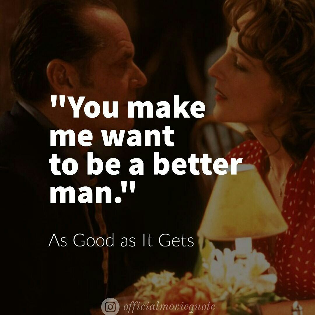 As Good As It Gets Movie Quotes Get Movies Good Things