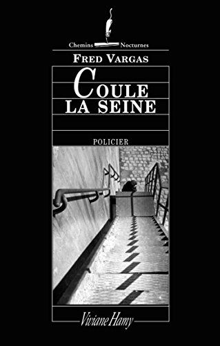 Coule La Seine By Fred Vargas Book Worth Reading Books Books To Read