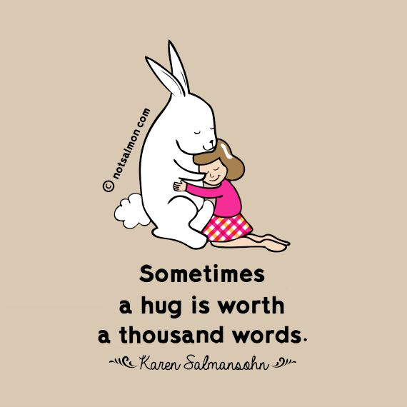sometimes a hug is worth a thousand words notsalmon click image sometimes a hug is worth a thousand words click image for more inspiring posters essays too