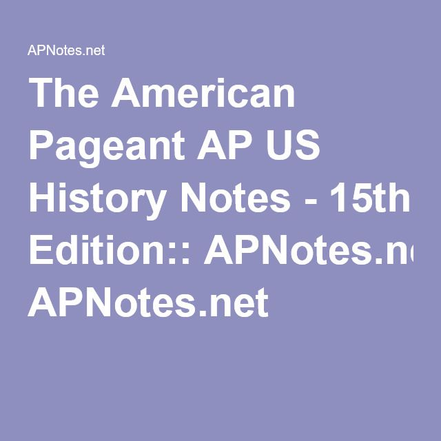 The American Pageant AP US History Notes 15th Edition