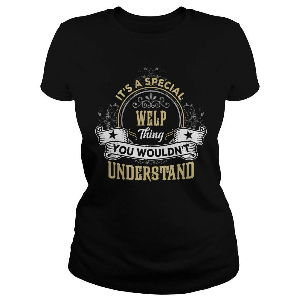 WELP, WELPTShirt, WELPTee #gift #ideas #Popular #Everything #Videos #Shop #Animals #pets #Architecture #Art #Cars #motorcycles #Celebrities #DIY #crafts #Design #Education #Entertainment #Food #drink #Gardening #Geek #Hair #beauty #Health #fitness #History #Holidays #events #Home decor #Humor #Illustrations #posters #Kids #parenting #Men #Outdoors #Photography #Products #Quotes #Science #nature #Sports #Tattoos #Technology #Travel #Weddings #Women