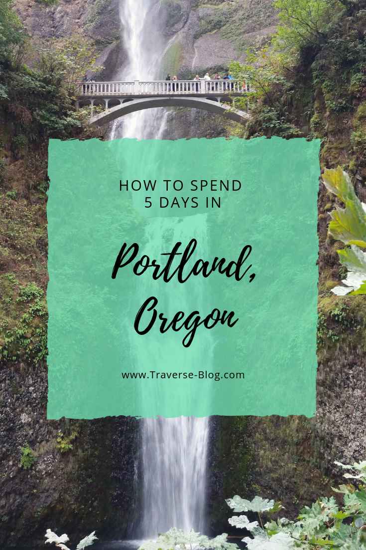 How to Spend 5 Perfect Days in Portland, Oregon Portland