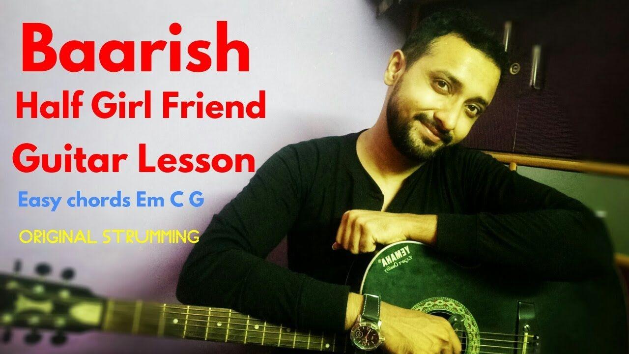 Baarish Half Girlfriend Guitar Lesson Easy Chords Strumming