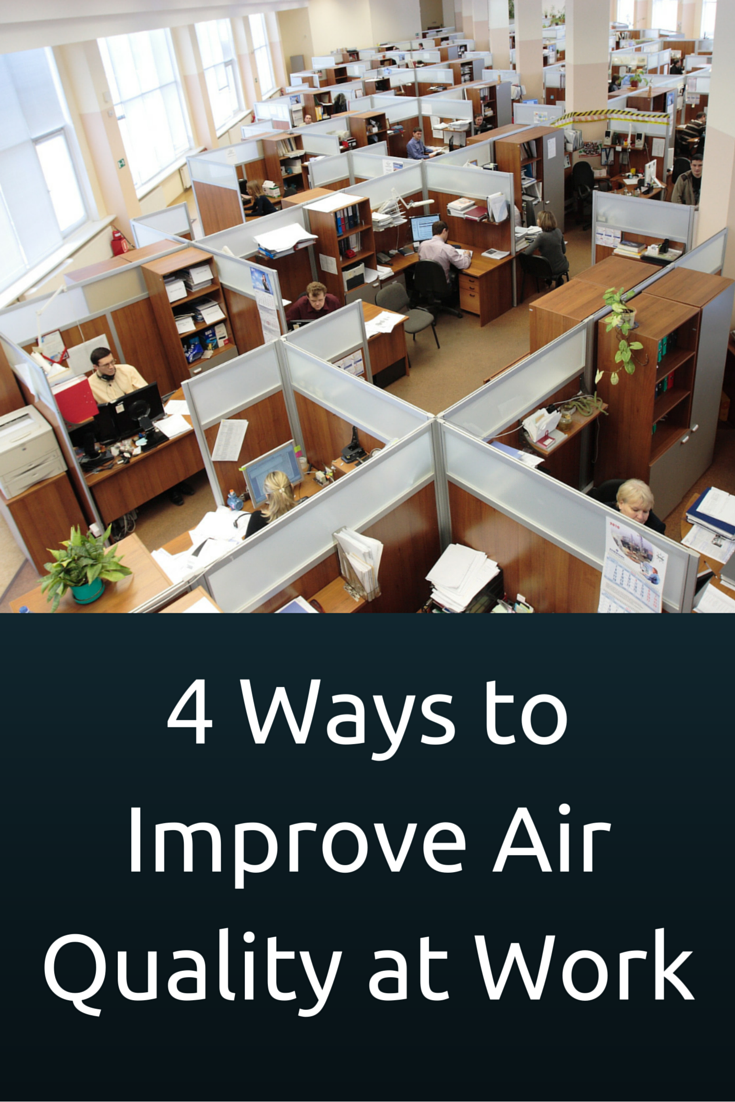 4 Ways To Improve Air Quality At Work Air Quality Improve Work