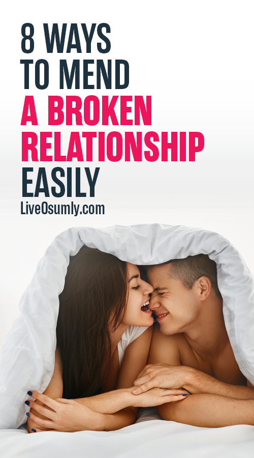 8 Easy Ways To Fix A Broken Relationship To Make It Last Forever #relationships