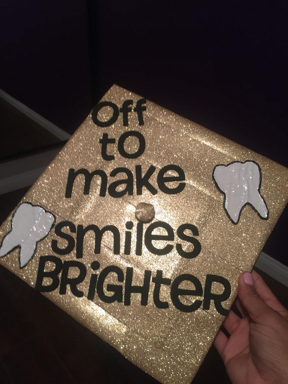 Dental Assistant Graduation Cap Ideas Diy Dental Caps