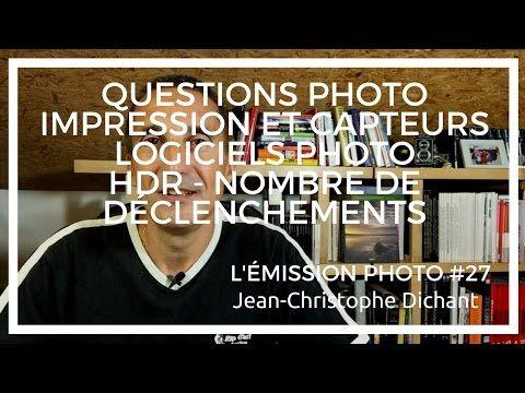 Questions lecteurs : capteur & tirages, logiciels , HDR, déclenchements - L'émission Photo #27 - YouTube