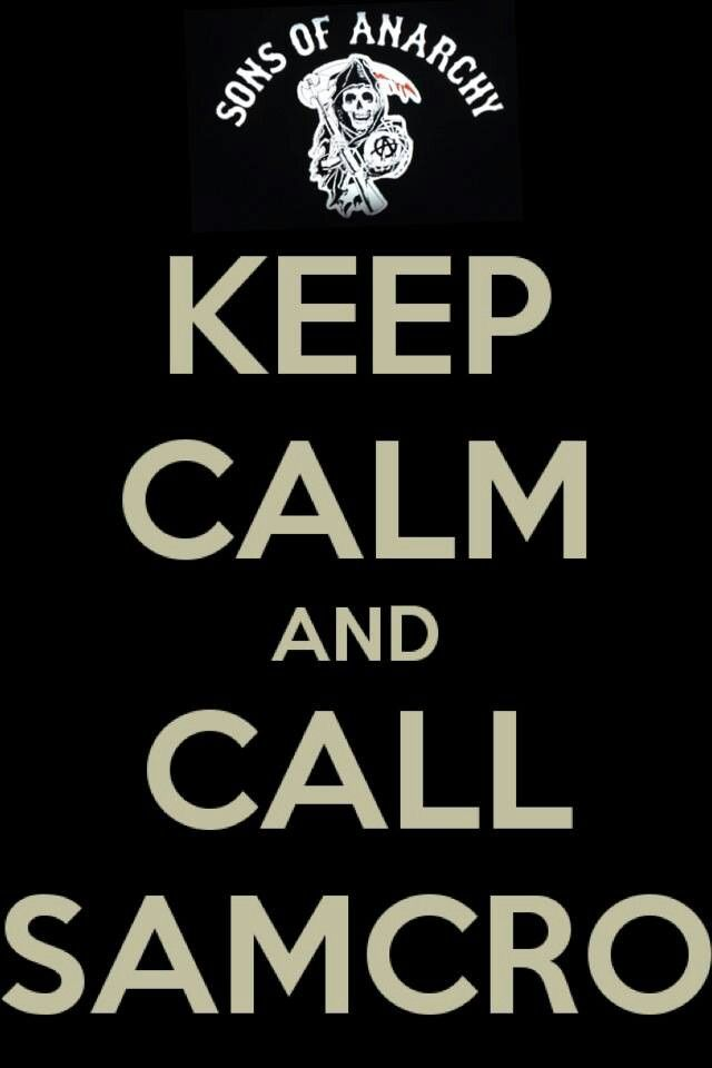 This Is Probably The Only Keep Calm Sign I Like Samcro
