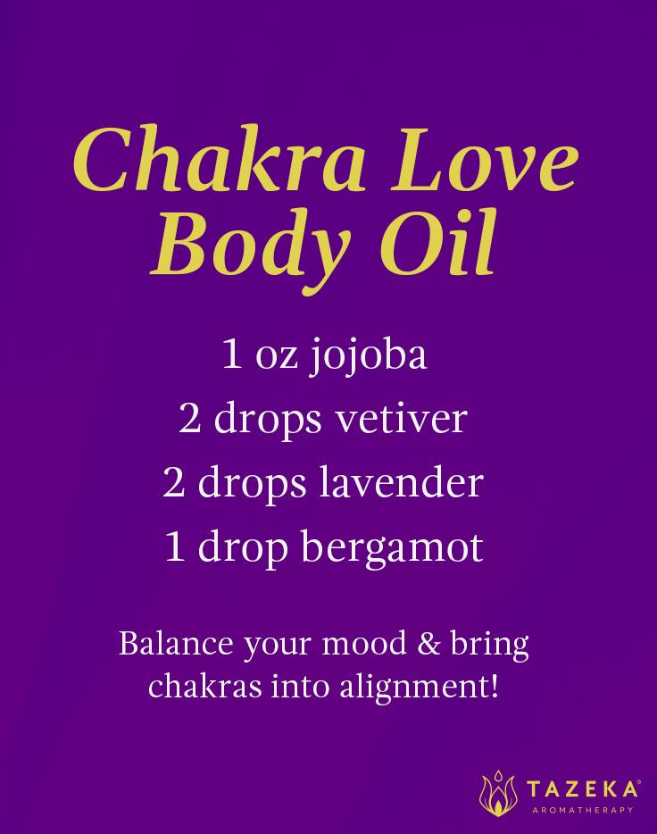 Chakra love body oil: 1 oz jojoba, 2 drops vetiver, 2 drops lavender, 1 drop bergamot. Balance your mood & bring chakras into alignment! #Tazeka
