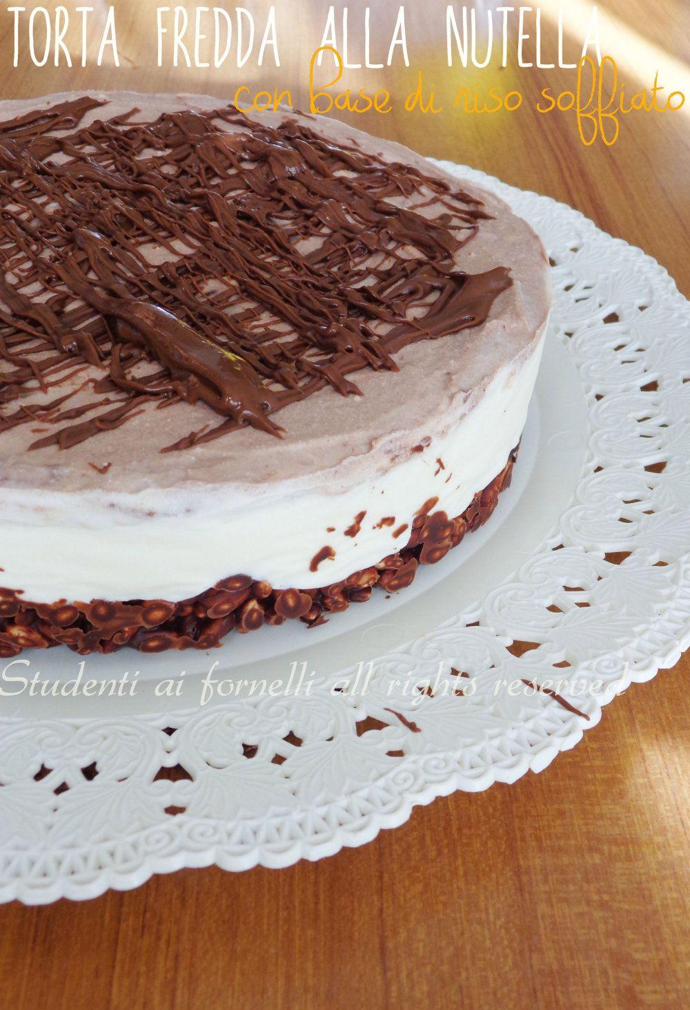 Torta Fredda Con Riso Soffiato Alla Nutella Ricetta Cheesecake