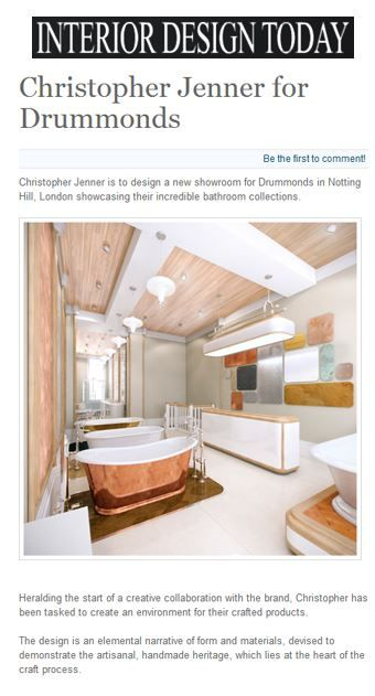 Christopher Jenner is to design a new showroom for Drummonds in Notting Hill, London, showcasing their incredible bathroom collections http://drummonds-uk.com - http://www.idnews.co.uk/index.php?option=com_k2&view=item&id=499:christopher-jenner-for-drummonds&Itemid=90