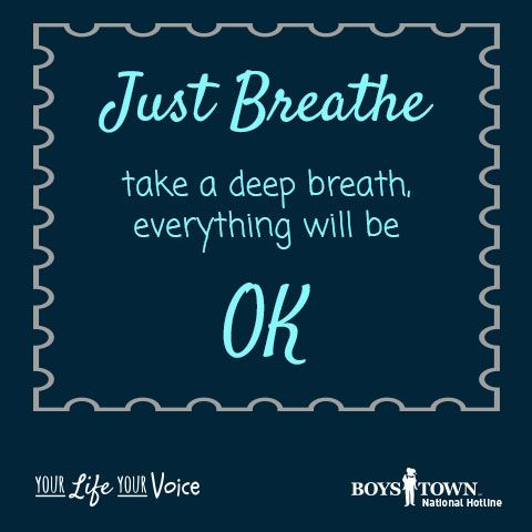 Great breathing techniques to help you through whatever sort of stress you are facing. | Boys Town National Hotline | yourlifeyourvoice.org