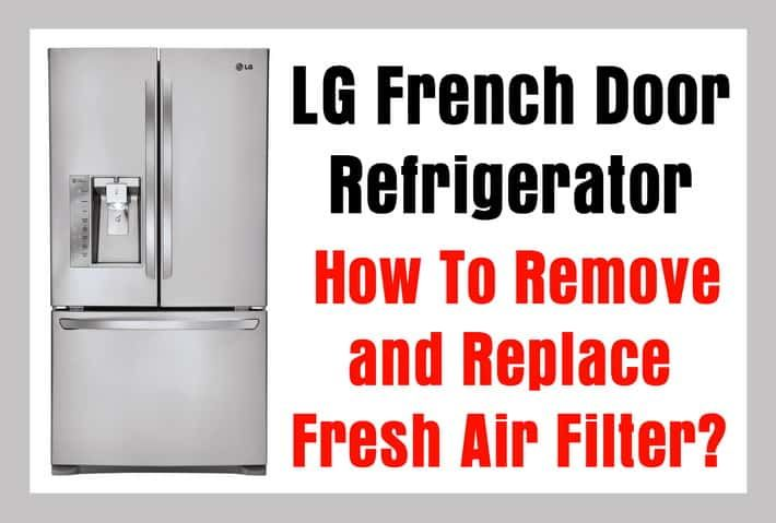 Looking For LG Fridge Air Filters? LG French Door Refrigerators Have A  Small But Efficient Fresh Air Filter In The Inside Top Of The Fridge.
