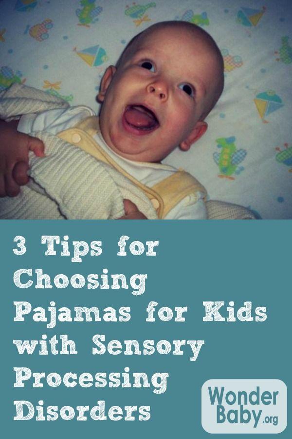 3 Tips For Choosing Pajamas For Kids With Sensory Processing Disorders Wonderbaby Org Sensory Processing Disorder Sensory Processing Disorder Activities Sensory Processing