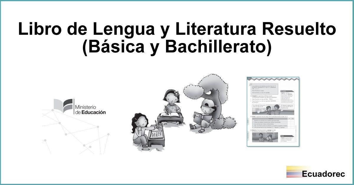 Libros Resueltos De Lengua Y Literatura 2019 Egb Y Bgu Lengua Y Literatura Lengua Literatura