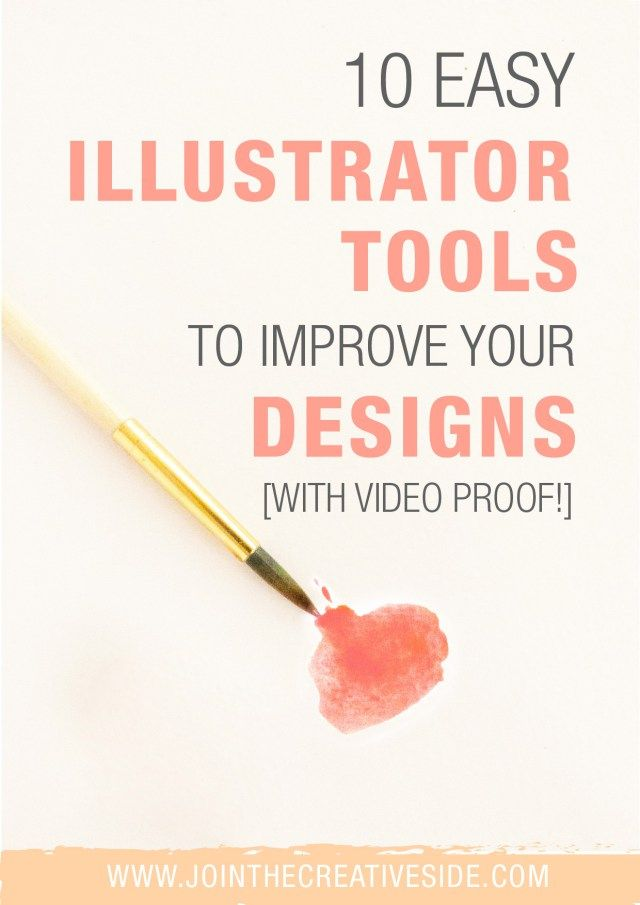 10 Easy Illustrator Tools To Improve Your Designs Join The Creative Side Learning Graphic Design Graphic Design Tools Illustrator Tutorials