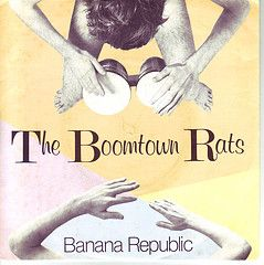 "The Boomtown Rats - Banana Republic, 7"" vinyl"