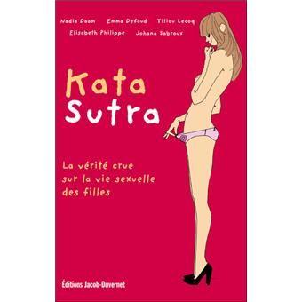 Kata Sutra, la vérité crue sur la vie sexuelle des filles - Nadia Daam, Emma Defaud, Titiou Lecoq, Elisabeth Philippe
