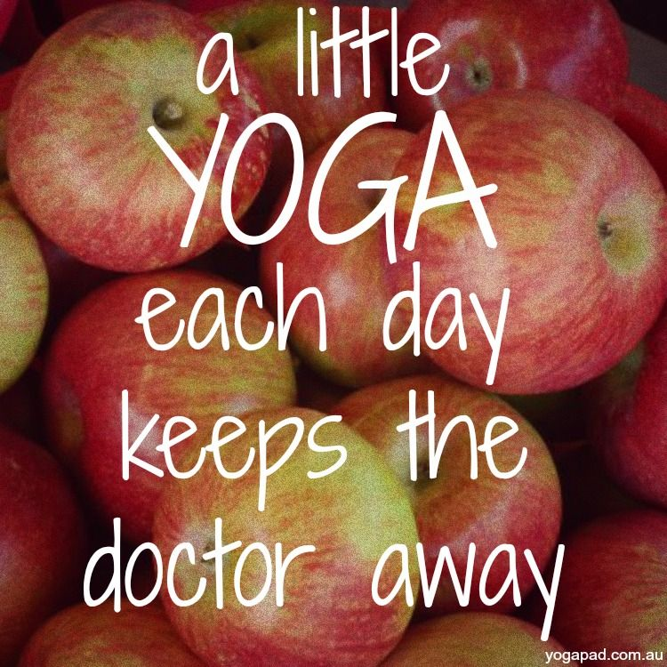 A little yoga each day keeps the doctor away.  Healthy body, peaceful mind and happy soul. yogapad.com.au