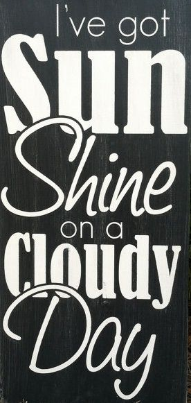 Sunshine I Ve Got Sunshine On A Cloudy Day Summer Quotes