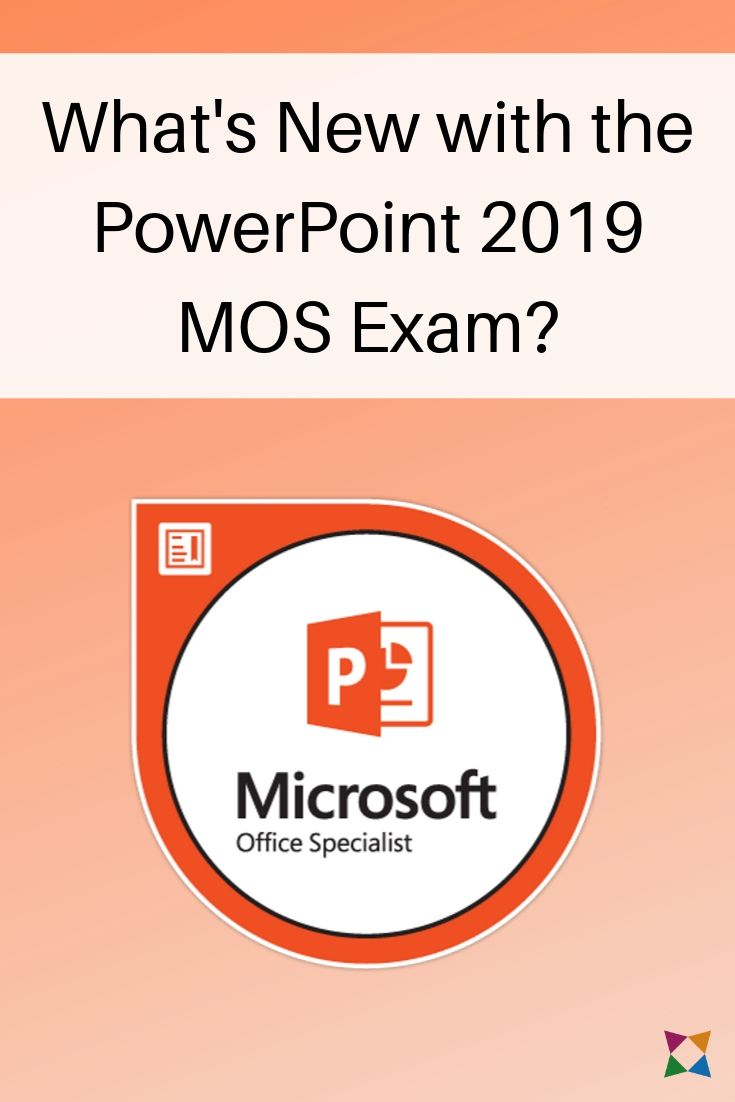 What's New with the 2019 MOS PowerPoint Certification Exam