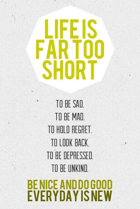 Life is far too short...