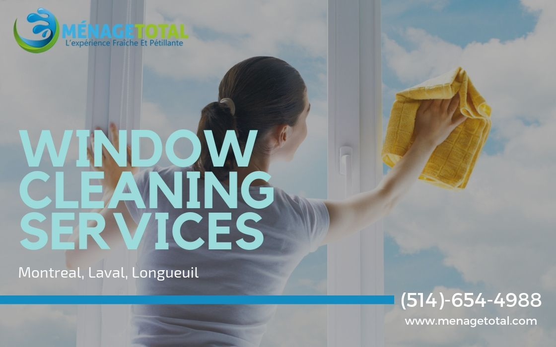 Menage Total The Best Cleaning Services Montreal Window Cleaning Services Professional Window Cleaning Window Cleaner