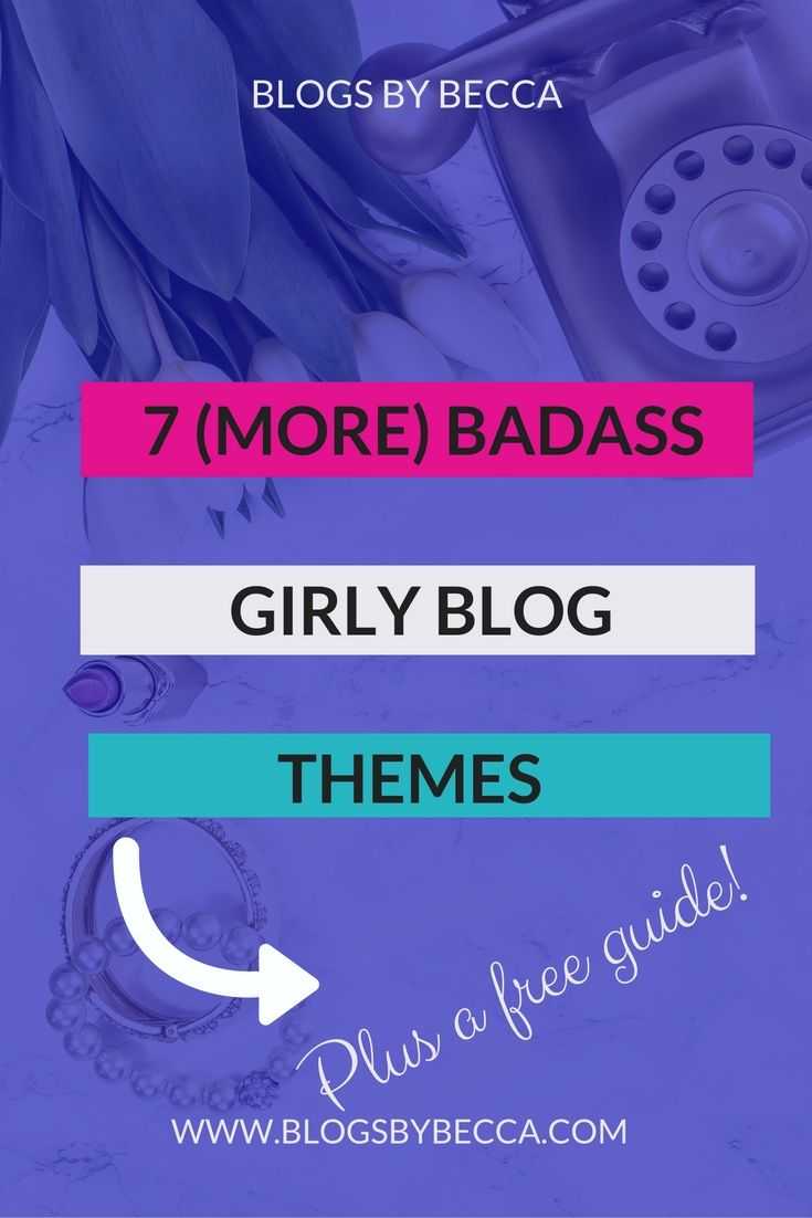 7 (More) Badass WordPress Themes for Lady Bosses. Girly, feminine themes for your blog. Tips and tricks for beginners or advanced.