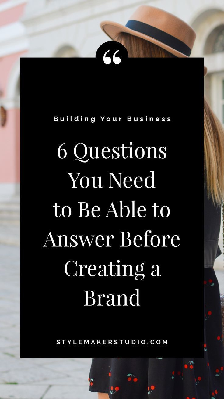 6 Questions You Need to Be Able to Answer Before Creating A Brand // Style Maker Studio -- #beginbranding #brandingtips
