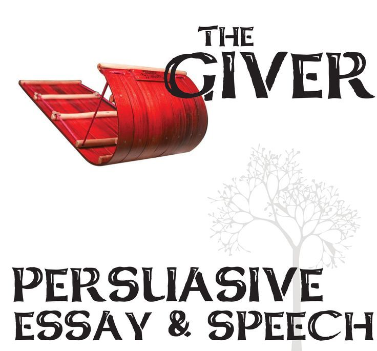 the giver essay prompts and speech w grading rubrics persuasive the giver essay prompts and speech w grading rubrics persuasive