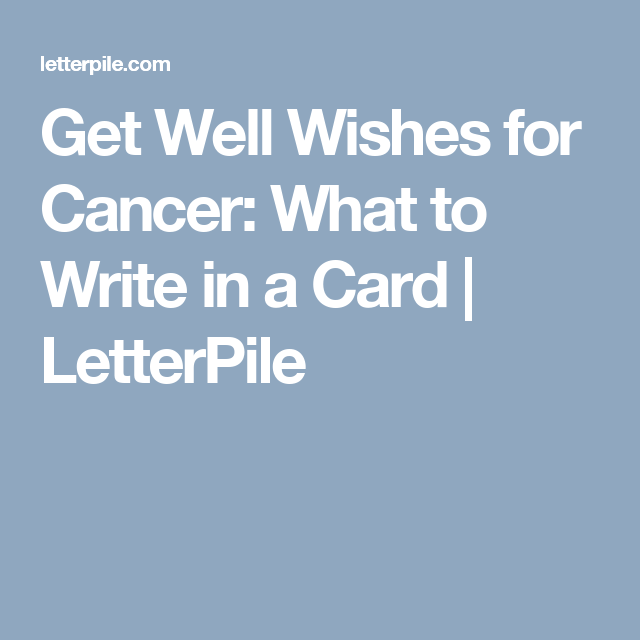 get well wishes for cancer what to write in a card card messages