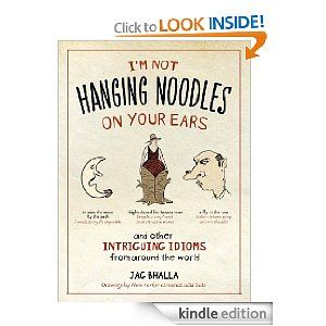 A interesting book about intriguing idioms from around the world, fun to read.