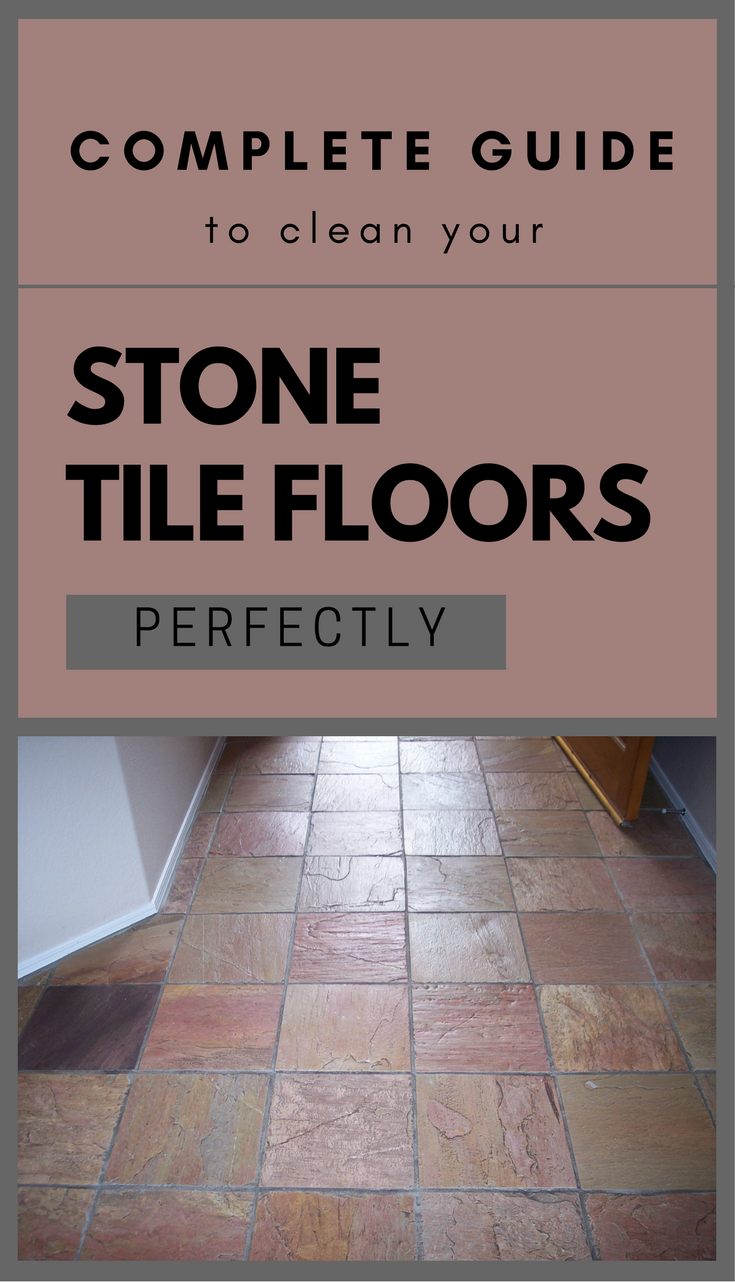 Complete Guide To Clean Your Stone Tile Floors Perfectly - Cleaning ...