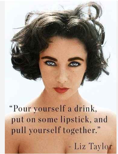 I can't have a drink yet. But I love this quote...