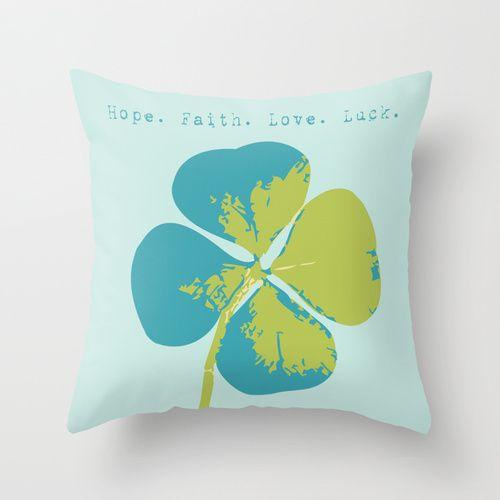 Blue Clover Pillow- Hope Faith Love Luck #irish