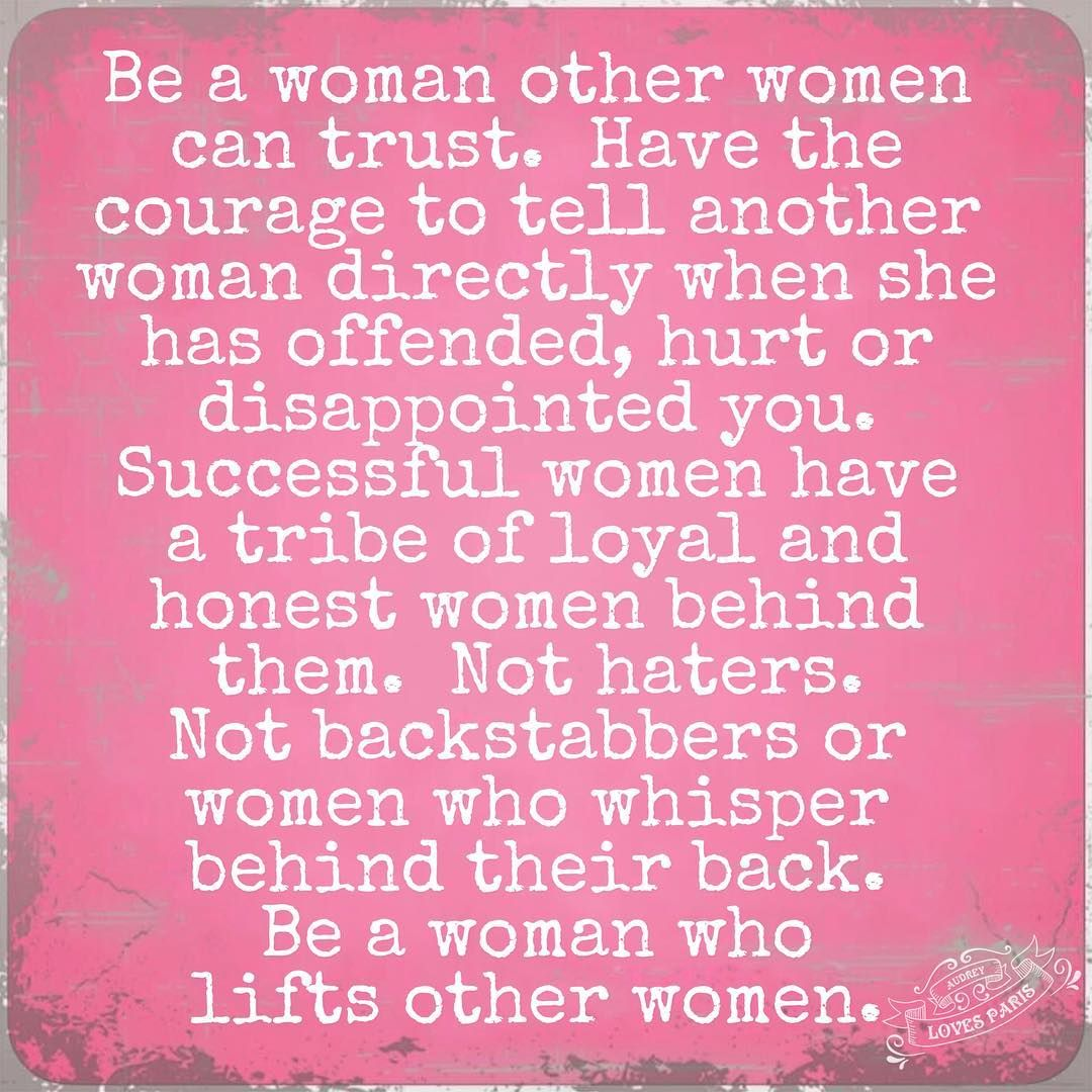 Quotes About Mean Women: Be A Woman Other Women Can Trust. There Are Not Very Many