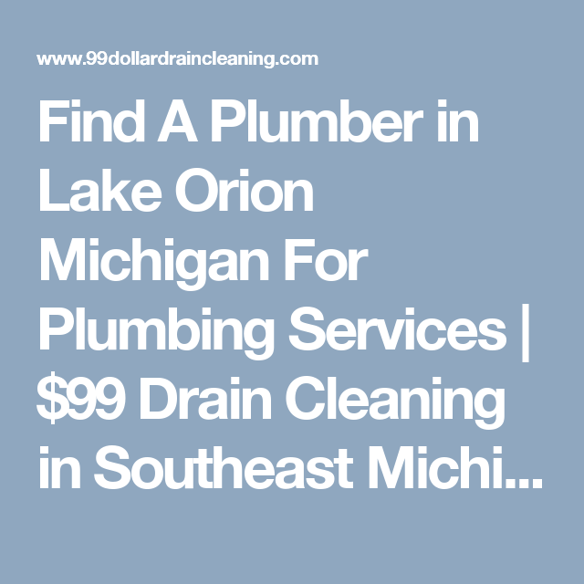Find A Plumber In Lake Orion Michigan For Plumbing Services Lake Orion Michigan Plumber Lake Orion