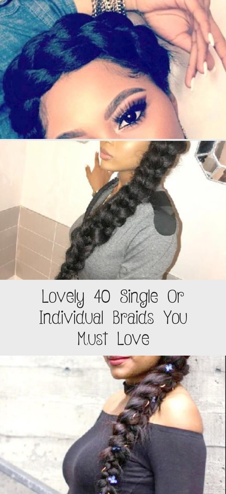 Lovely 40 Single Or Individual Braids You Must Love - Hair Styles - Hair Style Ideas