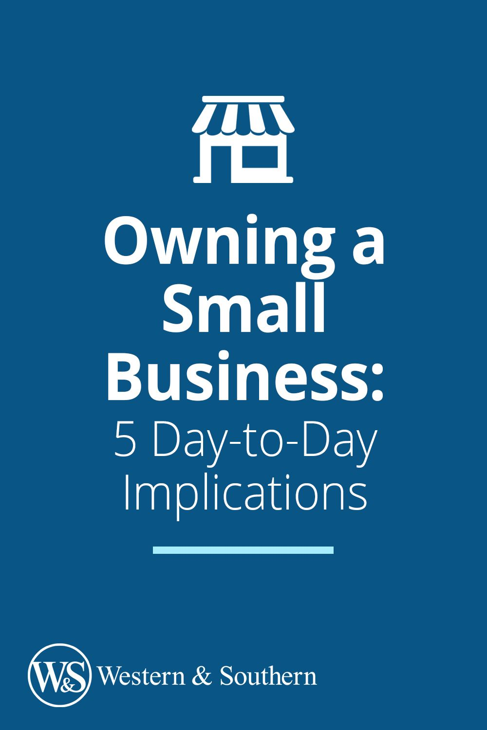 Owning a Small Business 5 DaytoDay Implications to