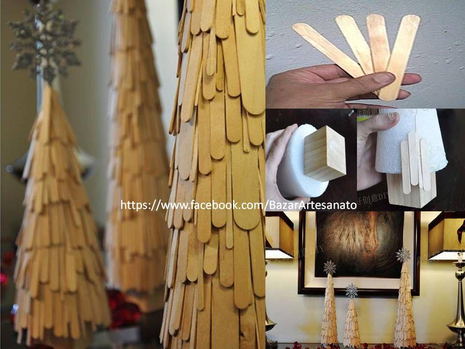 Mais uma sugestão para Árvore de Natal...  Palitos de picolé + Cone (isopor, papelão) + Cola quente     https://www.facebook.com/BazarArtesanato