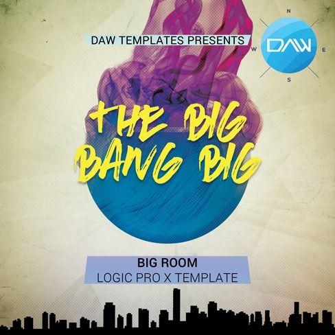 The Big Bang Big Logic Pro X Template The Big Bang Big